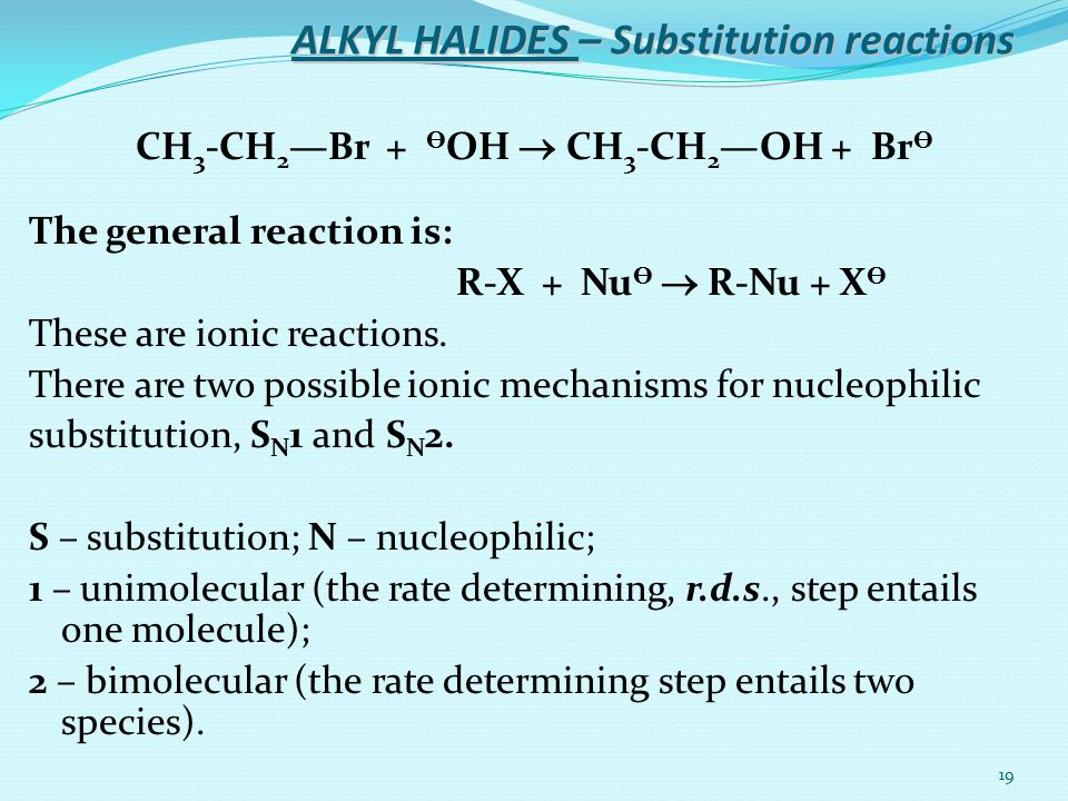 ALKYL HALIDES – Substitution reactions