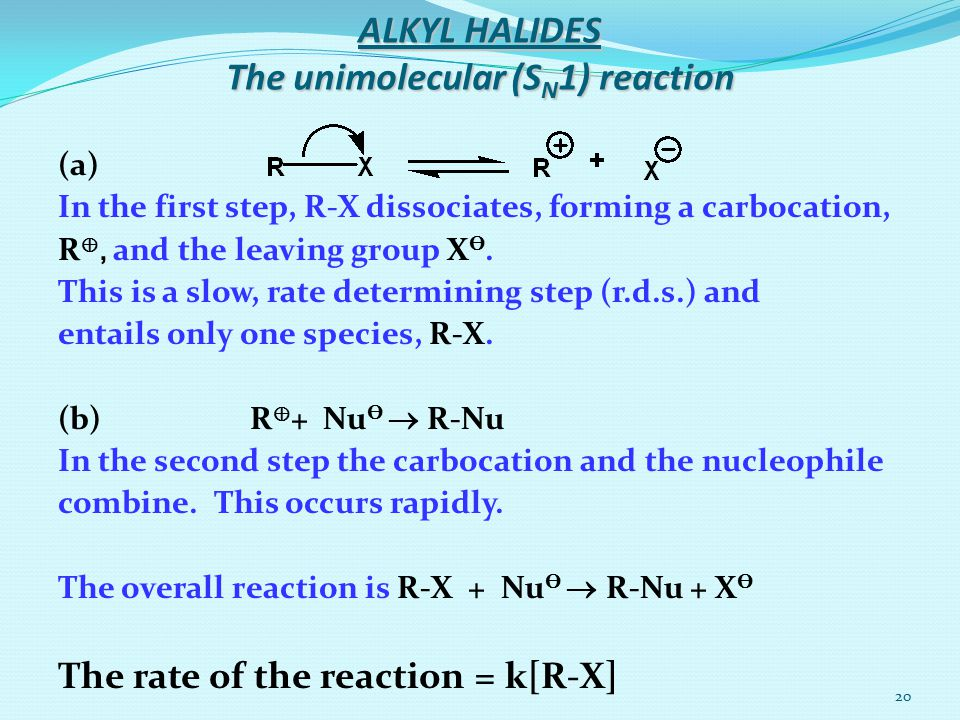 ALKYL HALIDES The unimolecular (SN1) reaction