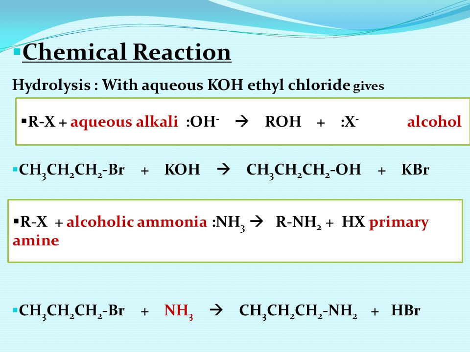 Chemical Reaction Hydrolysis : With aqueous KOH ethyl chloride gives