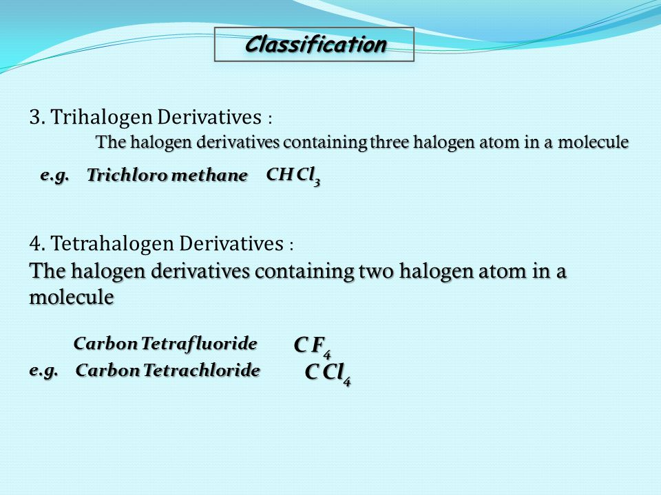 3. Trihalogen Derivatives :