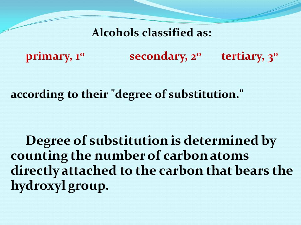 Alcohols classified as: