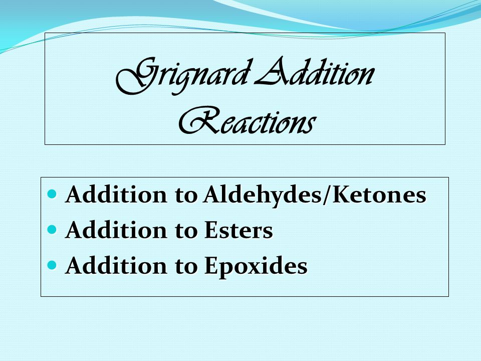 Grignard Addition Reactions