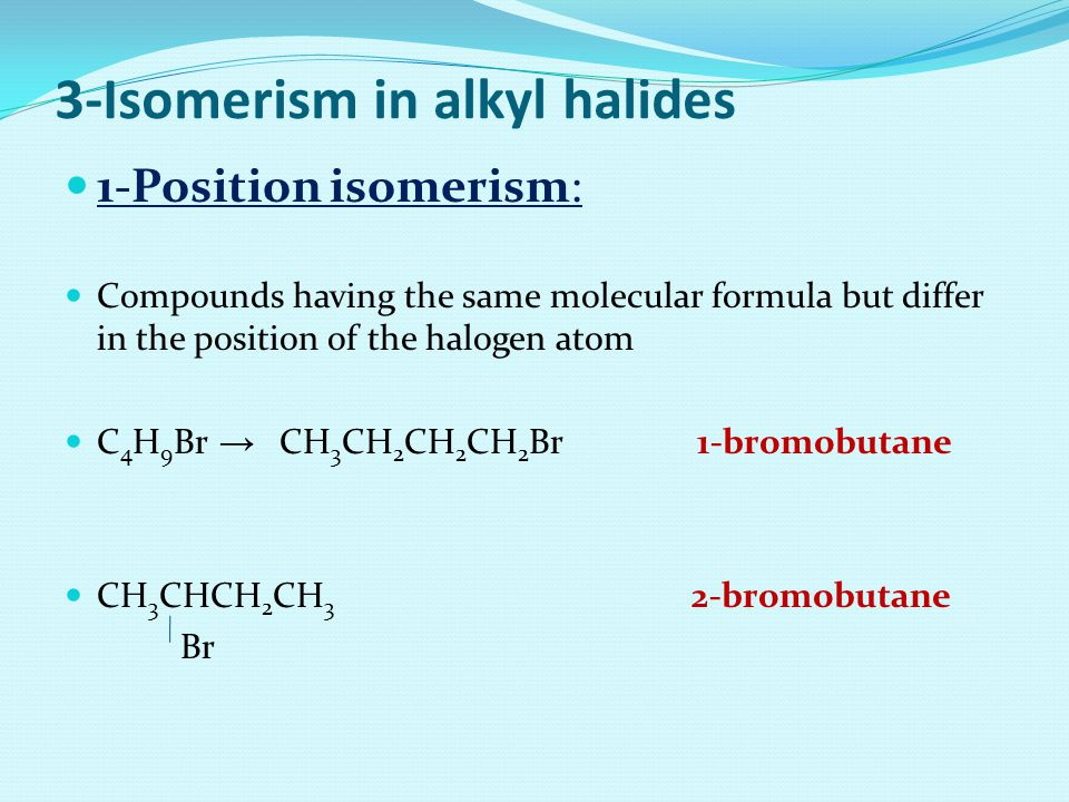 3-Isomerism in alkyl halides