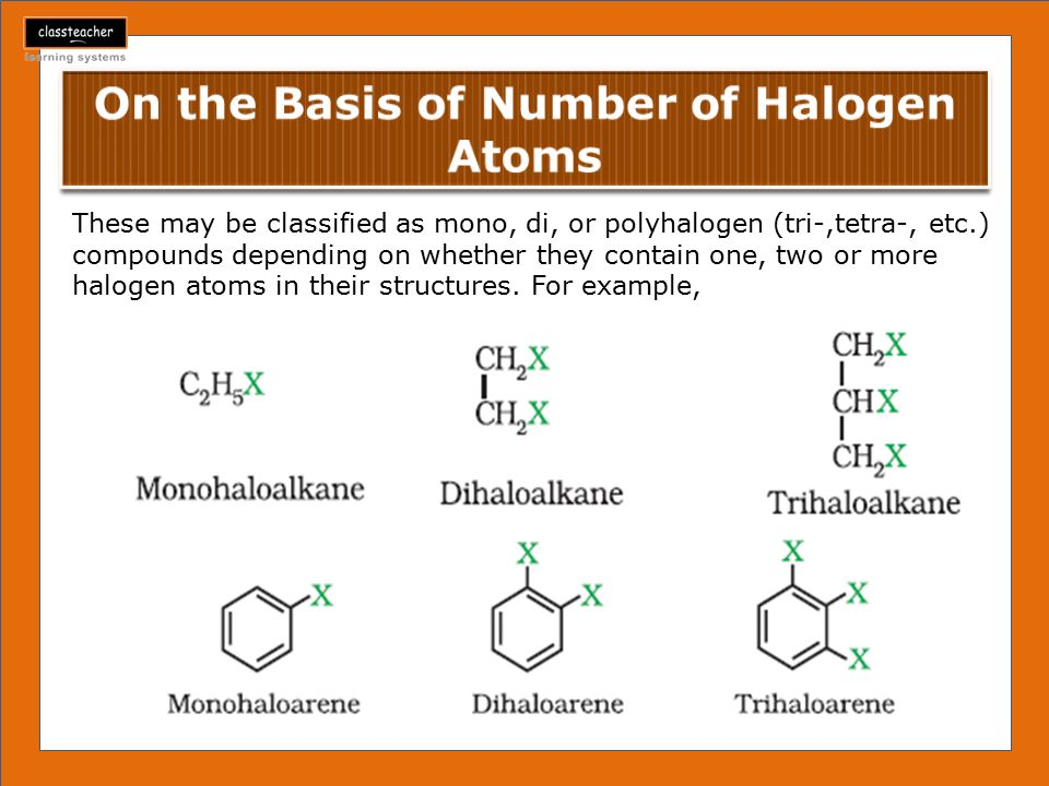 On the Basis of Number of Halogen Atoms