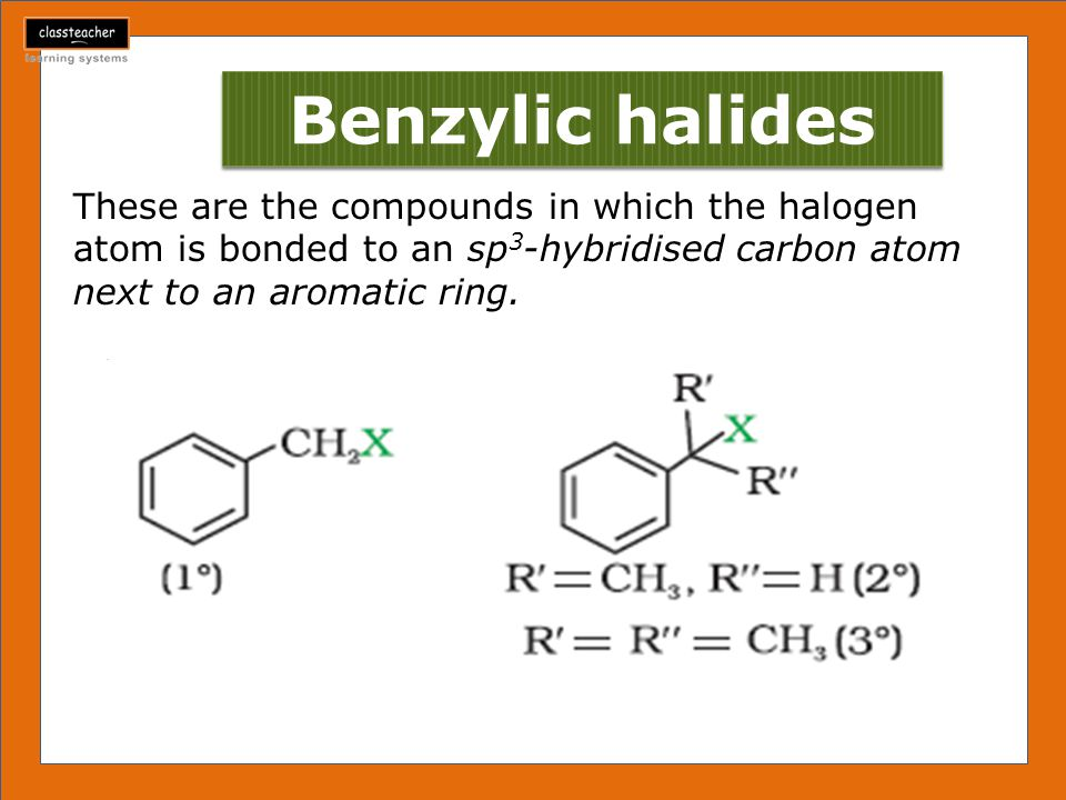 Benzylic halides These are the compounds in which the halogen atom is bonded to an sp3-hybridised carbon atom next to an aromatic ring.