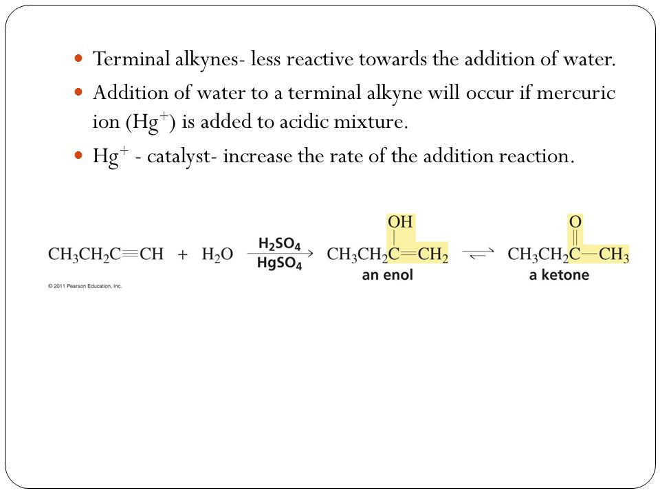 Terminal alkynes- less reactive towards the addition of water.