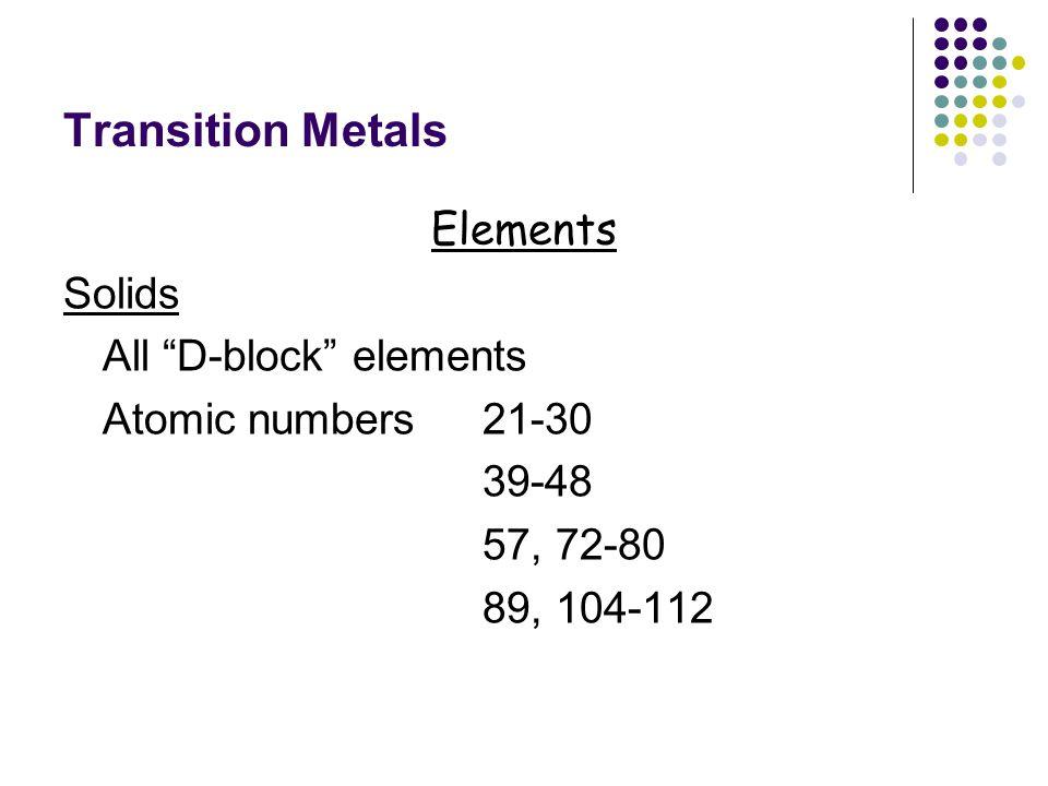 Transition Metals Elements Solids All D-block elements