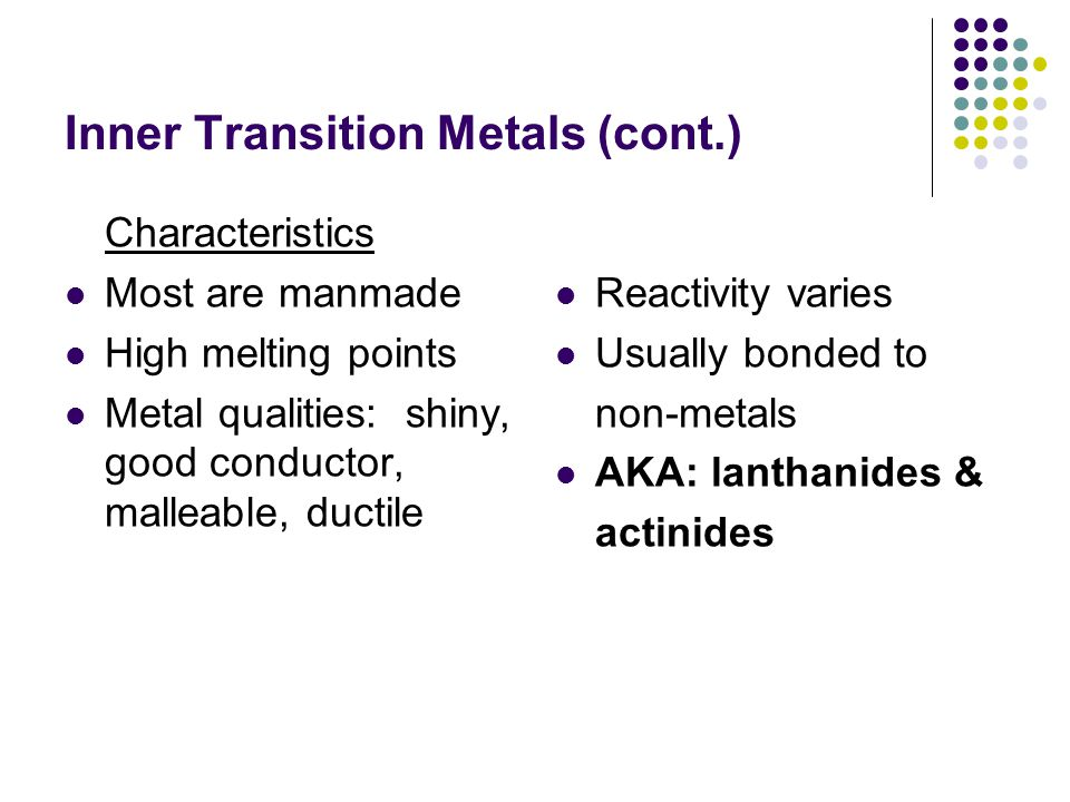 Inner Transition Metals (cont.)