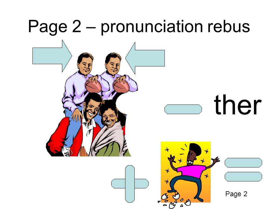 Page 2 – pronunciation rebus