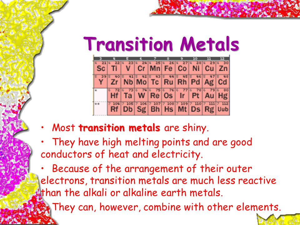 Transition Metals Most transition metals are shiny.