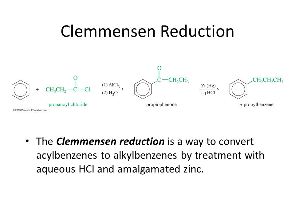 Clemmensen Reduction The Clemmensen reduction is a way to convert acylbenzenes to alkylbenzenes by treatment with aqueous HCl and amalgamated zinc.