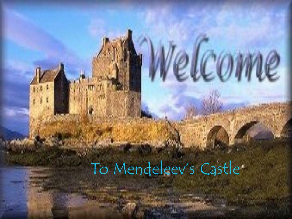 To Mendeleev's Castle