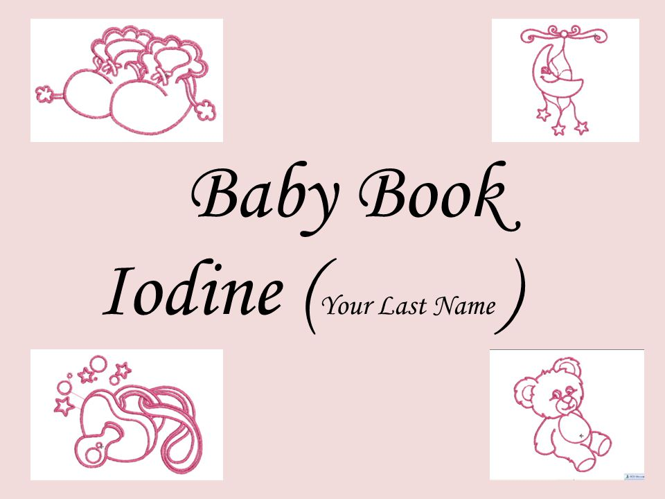 Baby Book Iodine (Your Last Name )
