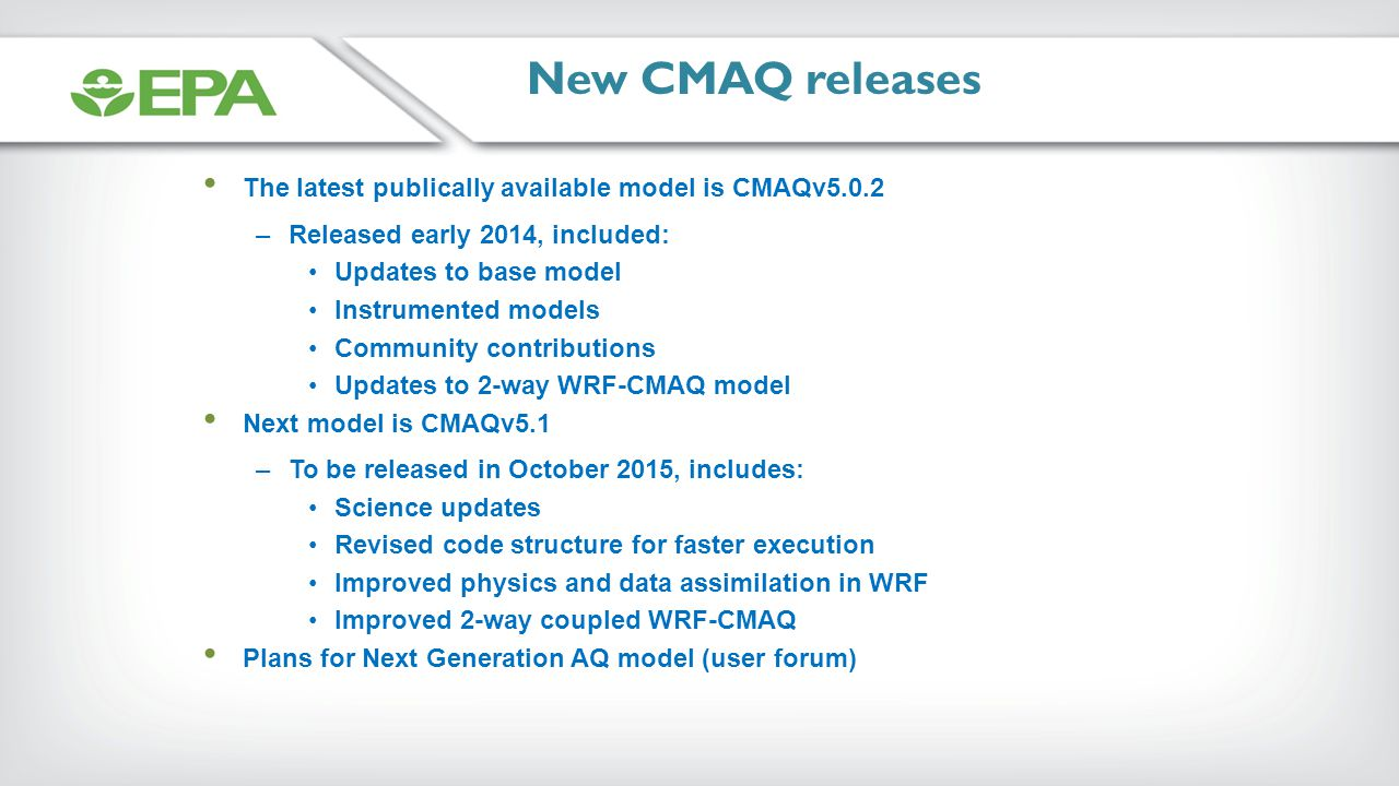 New CMAQ releases The latest publically available model is CMAQv5.0.2