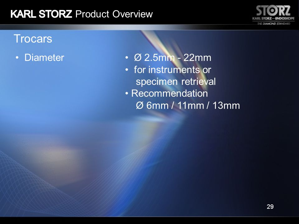 Trocars KARL STORZ Product Overview Diameter Ø 2.5mm - 22mm