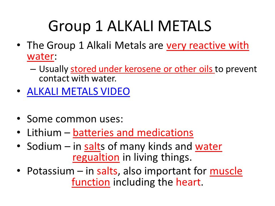 Group 1 ALKALI METALS The Group 1 Alkali Metals are very reactive with water: