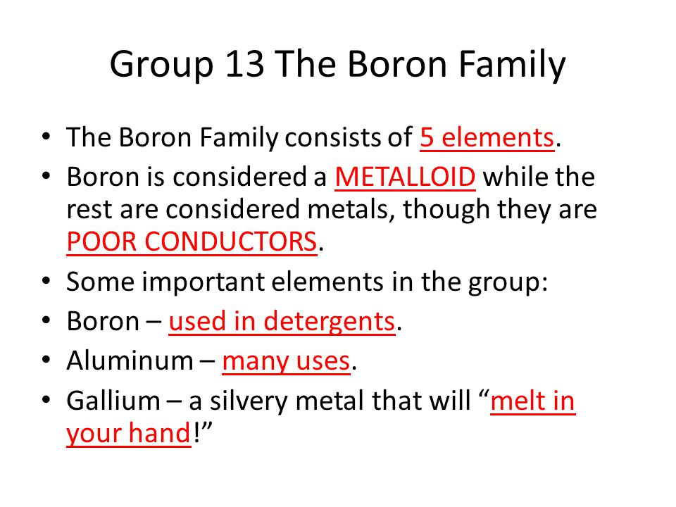 Group 13 The Boron Family The Boron Family consists of 5 elements.
