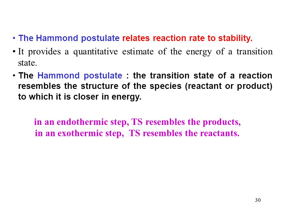 in an endothermic step, TS resembles the products,