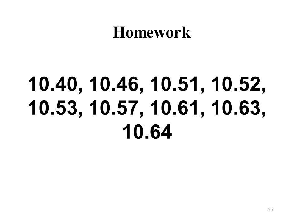 Homework 10.40, 10.46, 10.51, 10.52, 10.53, 10.57, 10.61, 10.63, 10.64