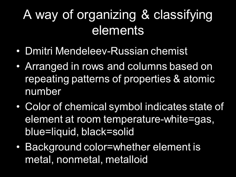 A way of organizing & classifying elements