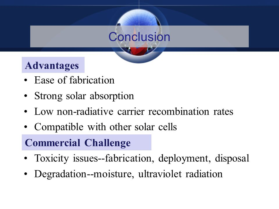 Conclusion Advantages Ease of fabrication Strong solar absorption