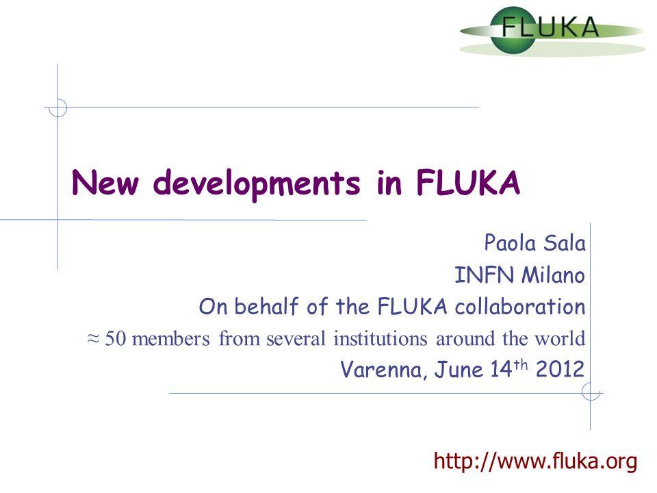 New developments in FLUKA