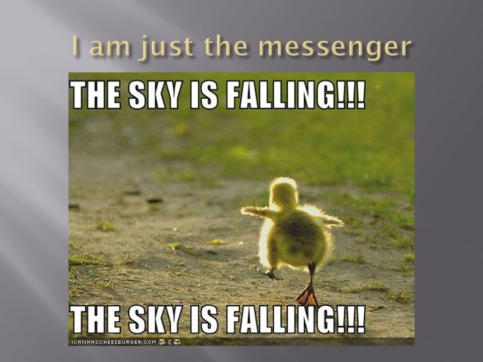 I am just the messenger