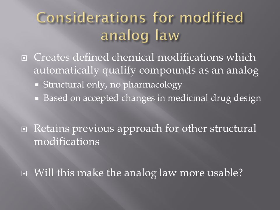 Considerations for modified analog law