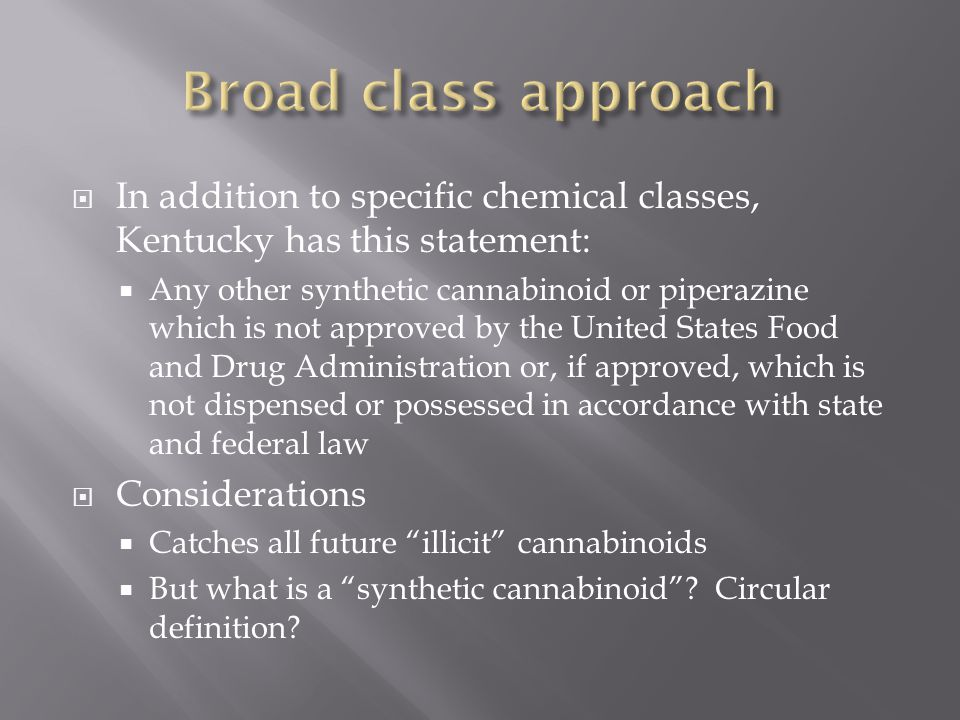 Broad class approach In addition to specific chemical classes, Kentucky has this statement: