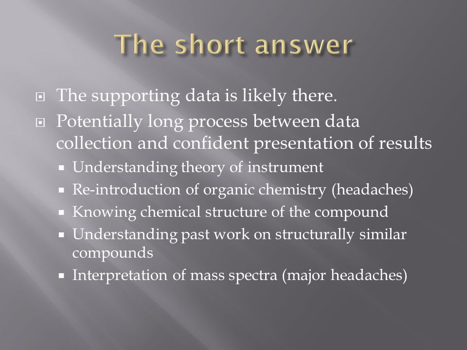 The short answer The supporting data is likely there.
