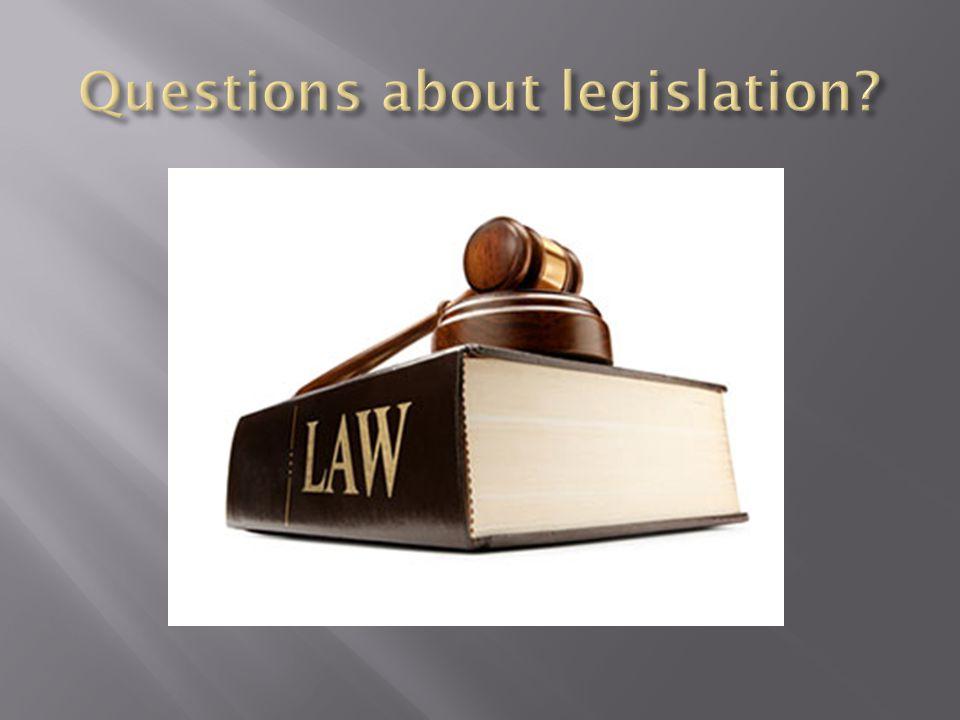 Questions about legislation