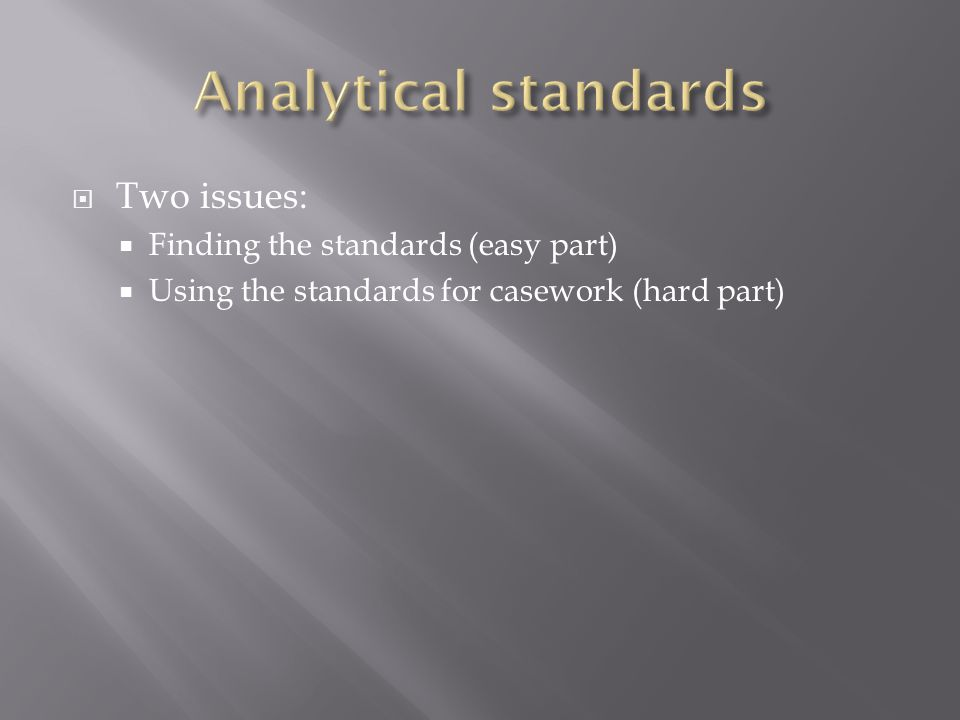Analytical standards Two issues: Finding the standards (easy part)