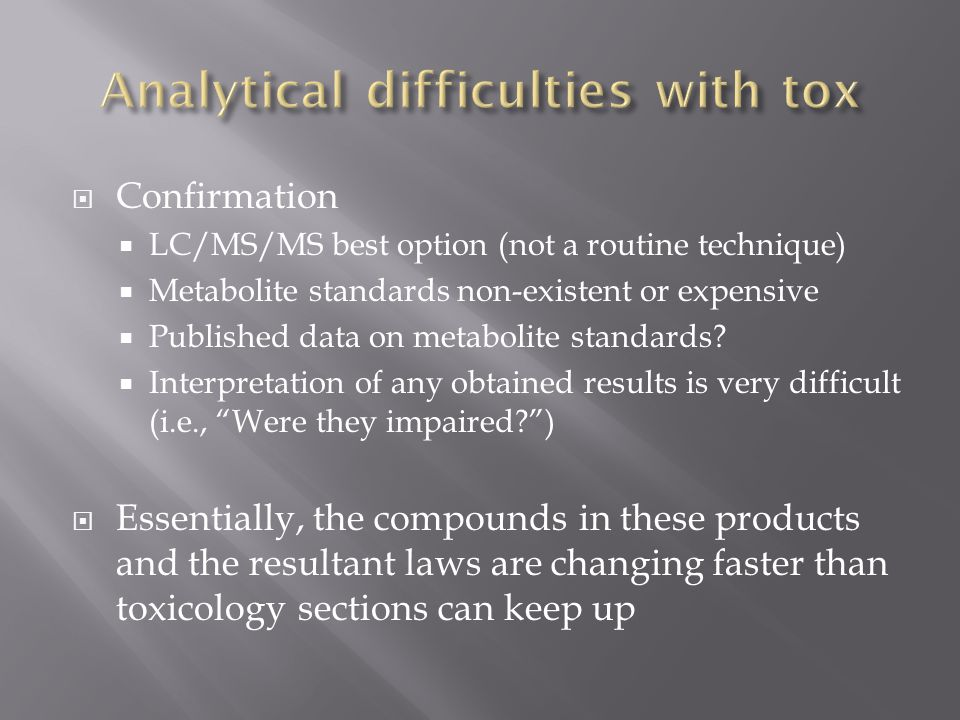Analytical difficulties with tox
