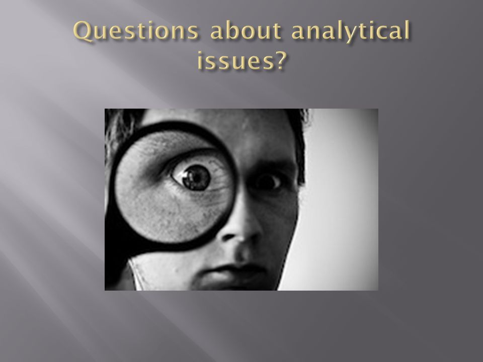 Questions about analytical issues
