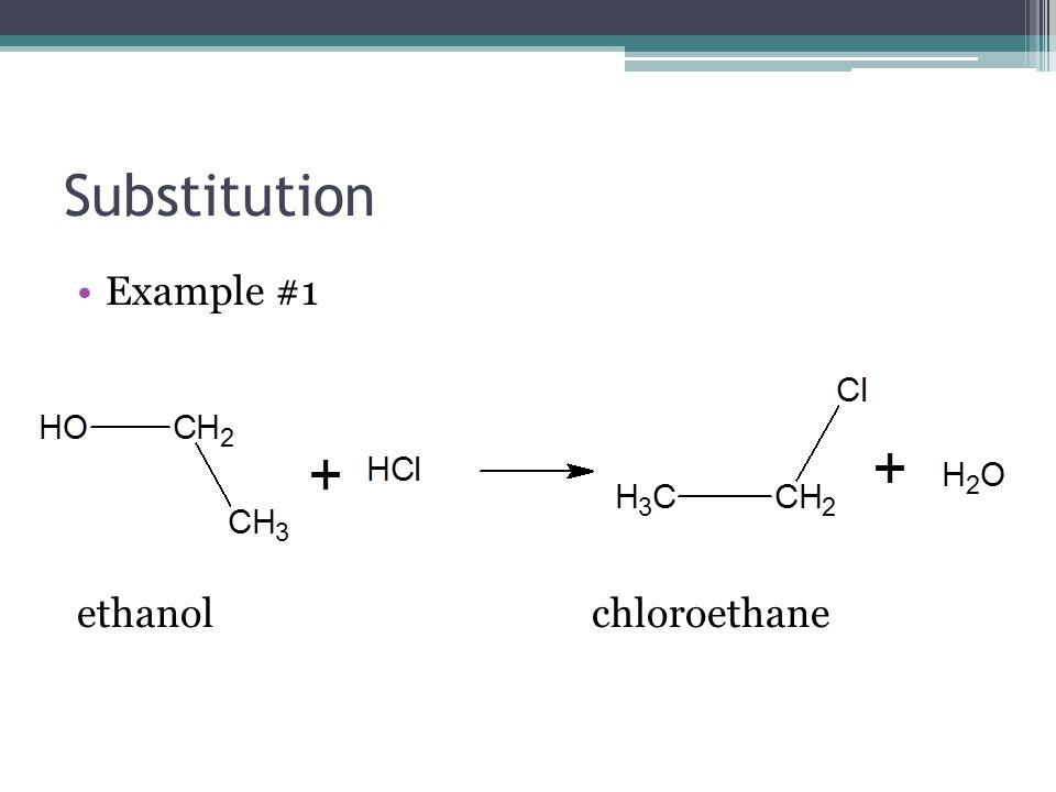 Substitution Example #1 ethanol chloroethane
