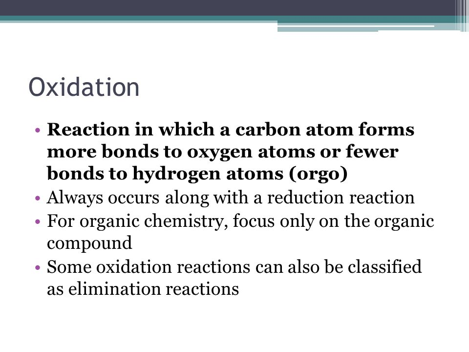 Oxidation Reaction in which a carbon atom forms more bonds to oxygen atoms or fewer bonds to hydrogen atoms (orgo)