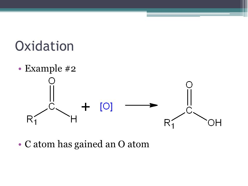 Oxidation Example #2 C atom has gained an O atom