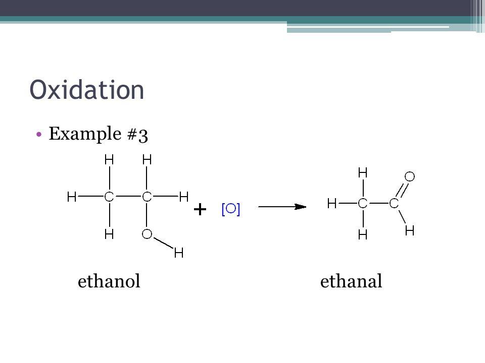 Oxidation Example #3 ethanol ethanal