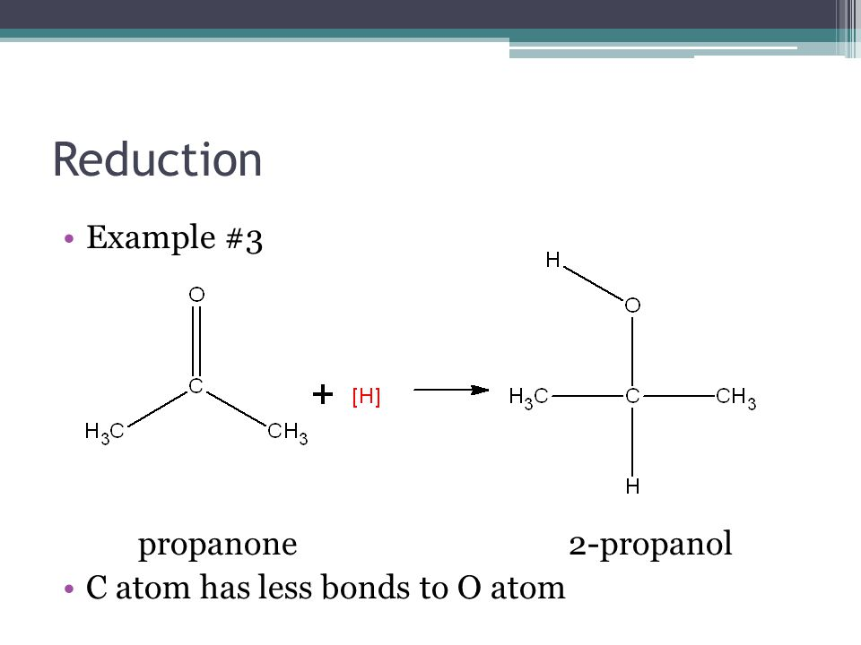 Reduction Example #3 propanone 2-propanol