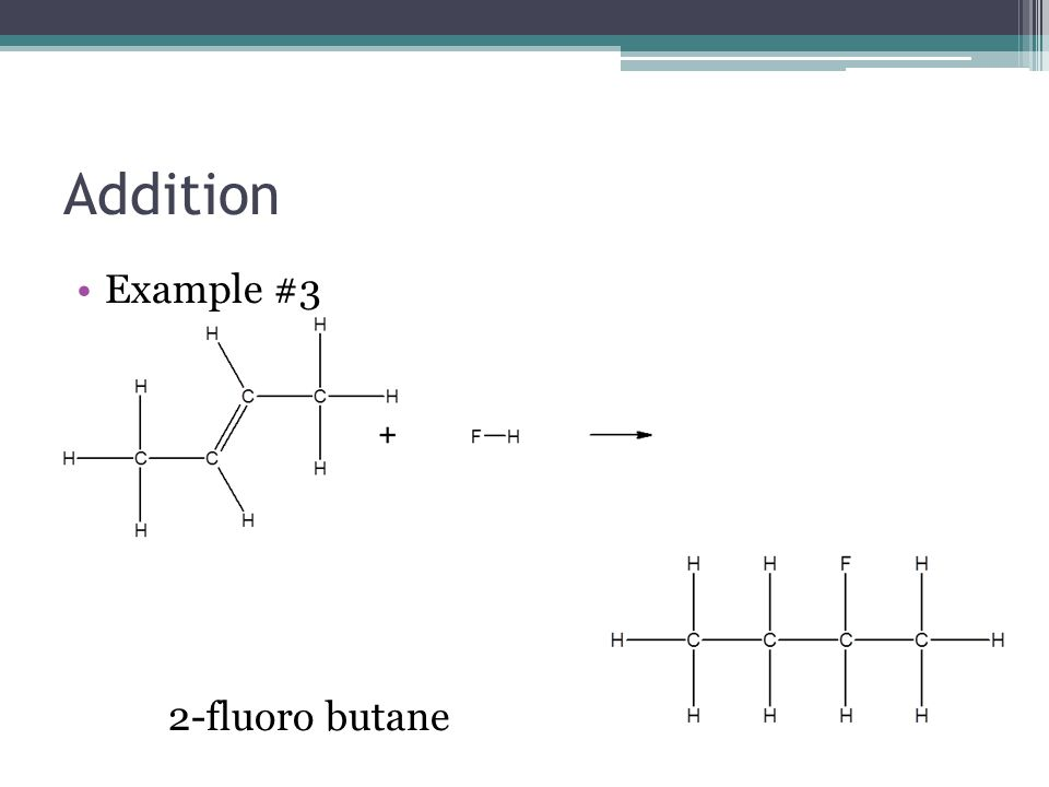 Addition Example #3 2-fluoro butane