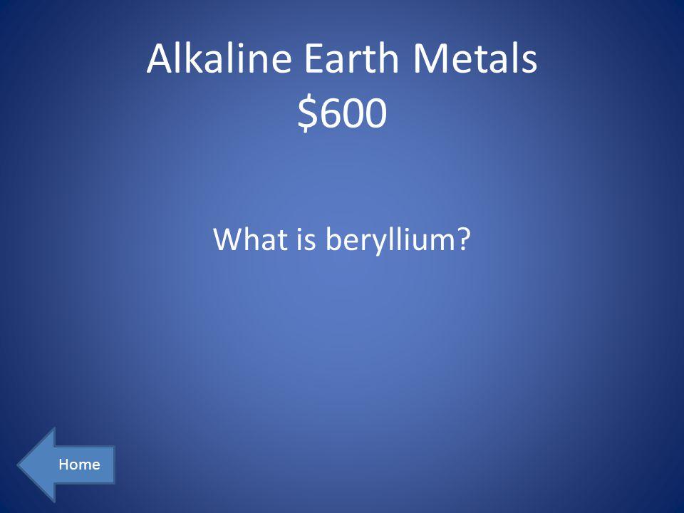 Alkaline Earth Metals $600