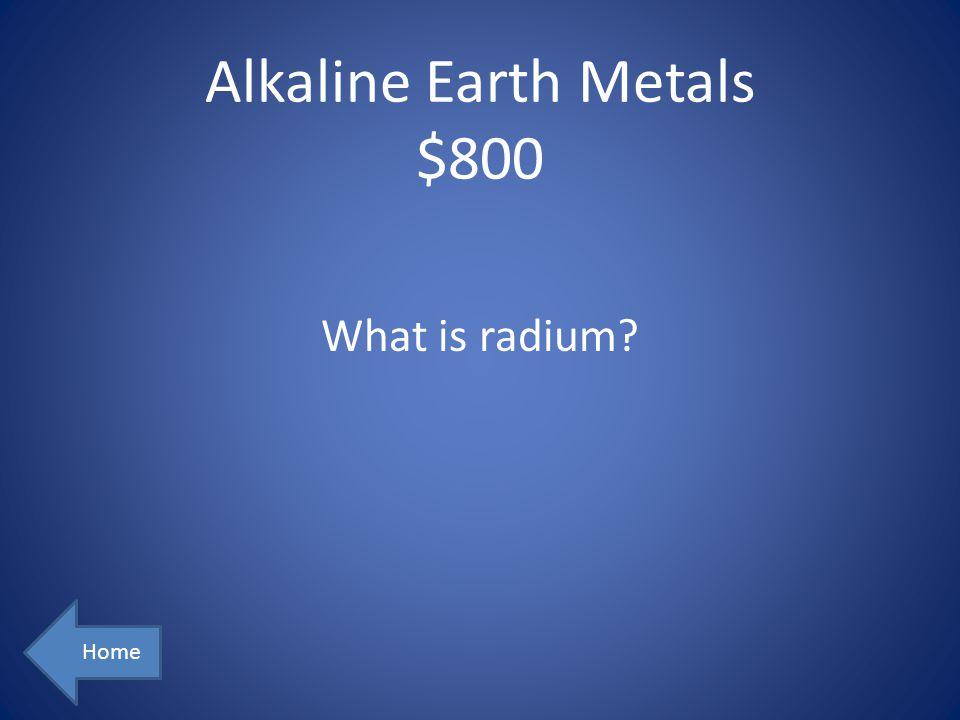 Alkaline Earth Metals $800