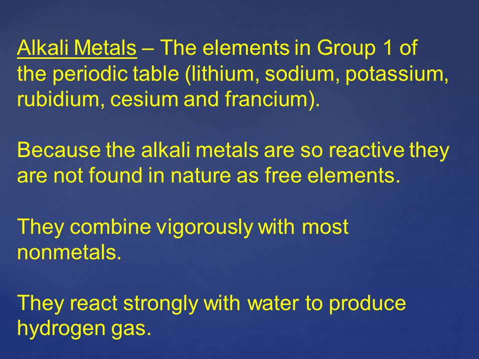 Alkali Metals – The elements in Group 1 of the periodic table (lithium, sodium, potassium, rubidium, cesium and francium).