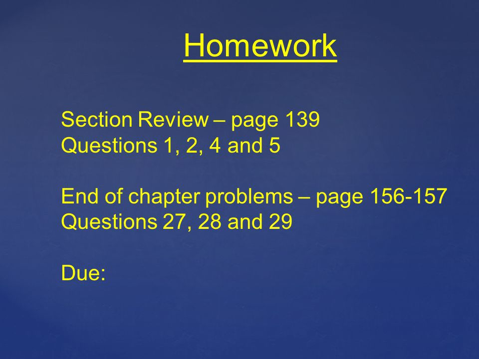 Homework Section Review – page 139 Questions 1, 2, 4 and 5