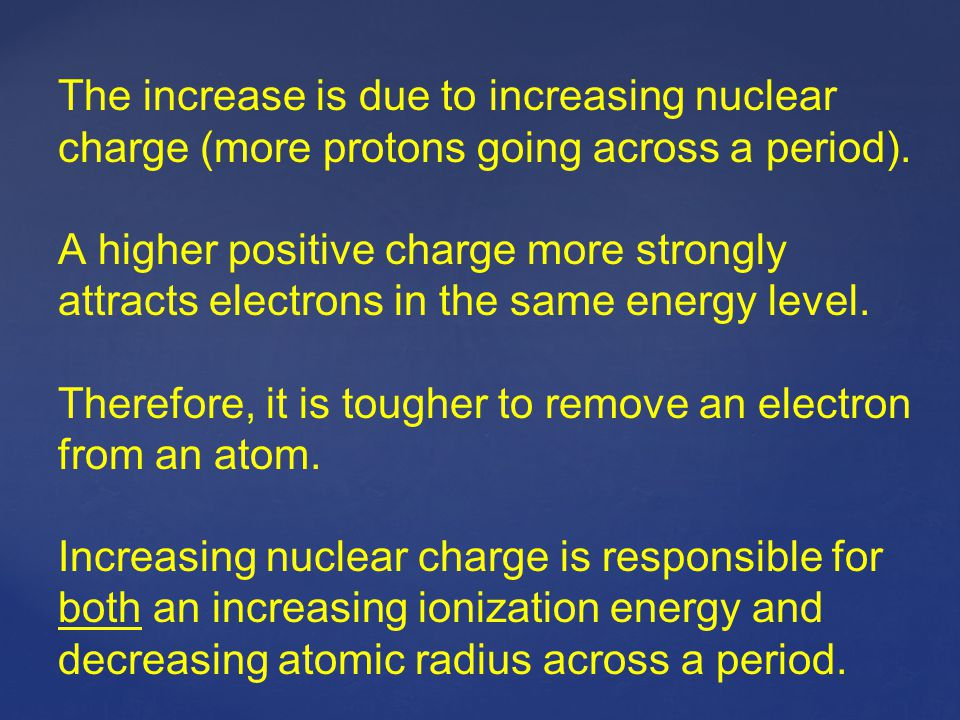 The increase is due to increasing nuclear charge (more protons going across a period).