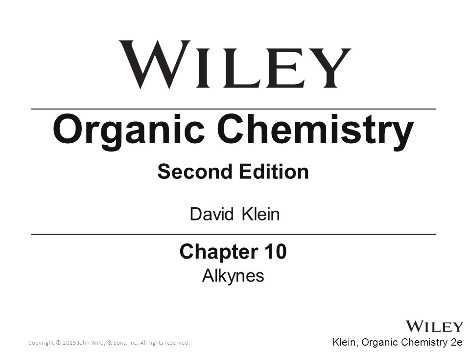 Organic Chemistry Second Edition Chapter 10 David Klein Alkynes