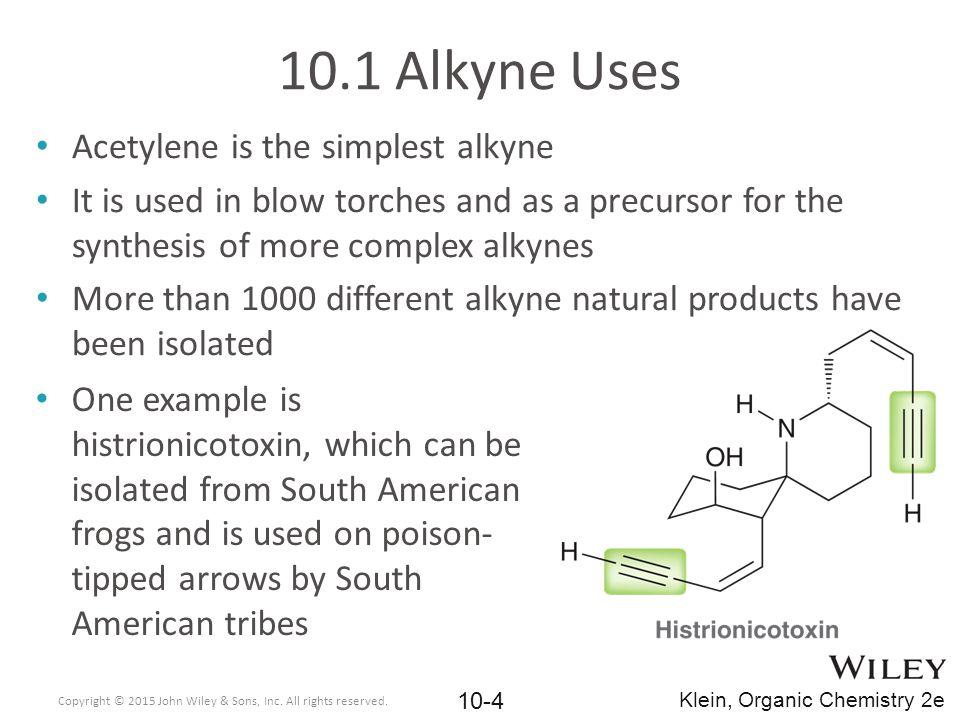 10.1 Alkyne Uses Acetylene is the simplest alkyne