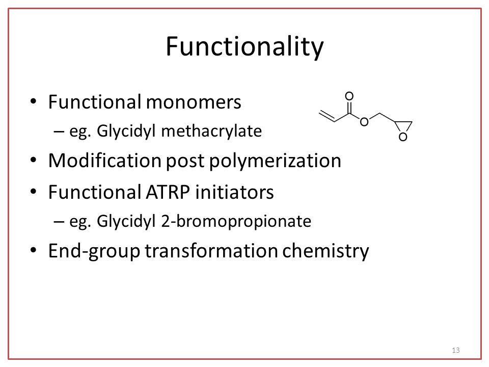Functionality Functional monomers Modification post polymerization