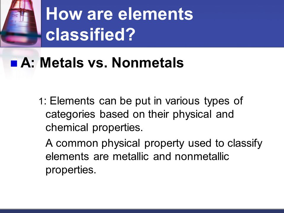 How are elements classified