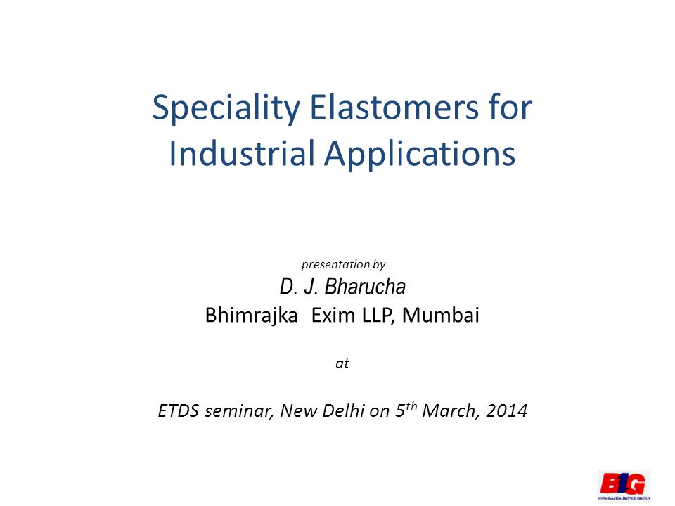 Speciality Elastomers for Industrial Applications presentation by D. J